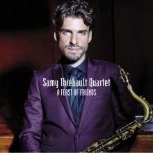 Samy Thiébault Quartet – Chronique de «A Feast Of Friends»